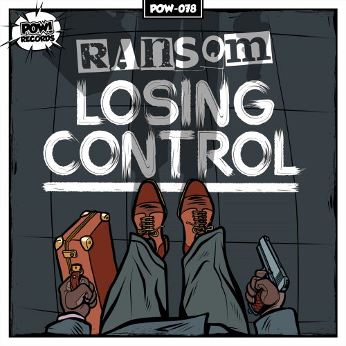Ransom - Losing Control - Pow Records - 03:15 - 11.02.2020
