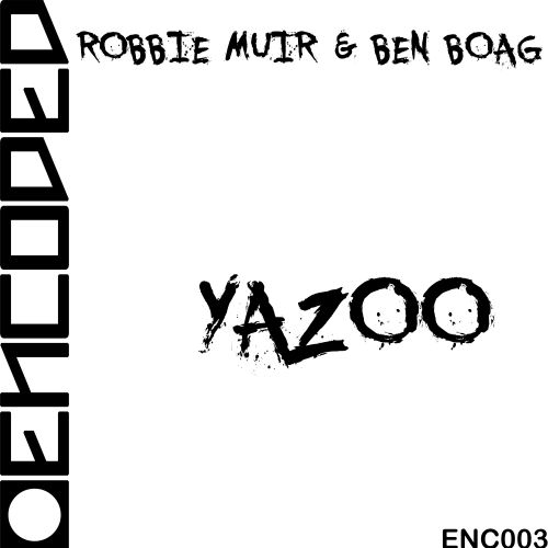 Robbie Muir & Ben Boag - Yazoo - Encoded - 07:05 - 07.02.2020