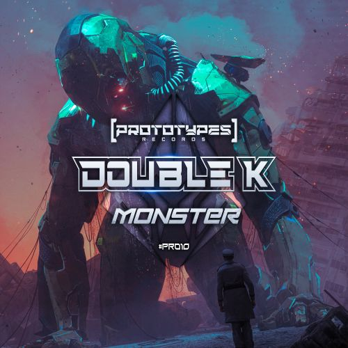Double K - Monster - Prototypes Records - 05:06 - 07.02.2020