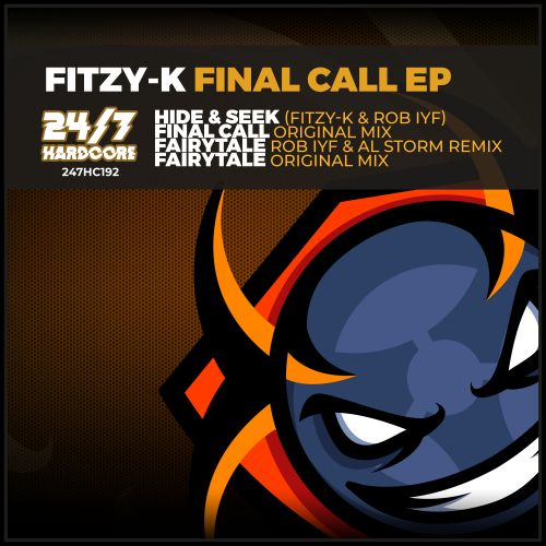 Fitzy-K - Final Call - 24/7 Hardcore - 04:24 - 07.02.2020