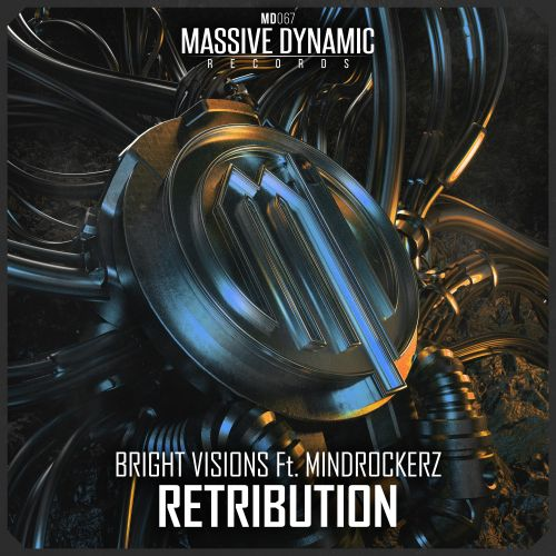 Bright Visions & Mindrockerz - Retribution - Massive-Dynamic Records - 04:05 - 17.02.2020