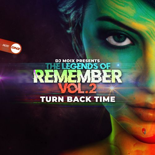 DJ Moix Presents The Legends Of Remember Vol. 2 - Turn Back Time - DNZ Records - 06:11 - 18.02.2020