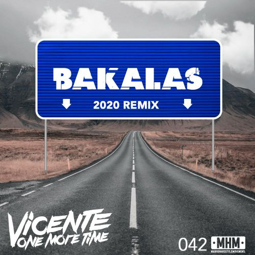 Vicente One More Time - Bakalas - MHM - 04:43 - 11.02.2020