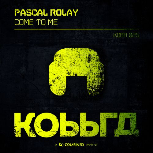 Pascal Rolay - Come to me - Kobbra - 03:38 - 14.02.2020