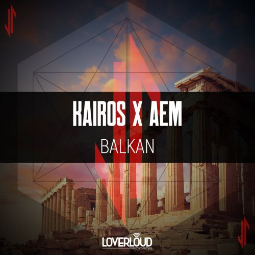 Kairos X AEM - Balkan - Loverloud Records - 04:32 - 06.03.2020