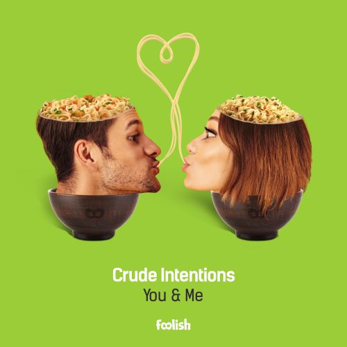Crude Intentions - You & Me - Foolish - 03:45 - 20.03.2020