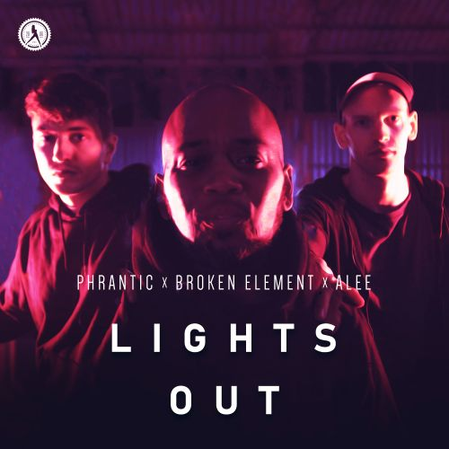 Phrantic, Broken Element and Alee - Lights Out - Dirty Workz - 03:39 - 17.02.2020