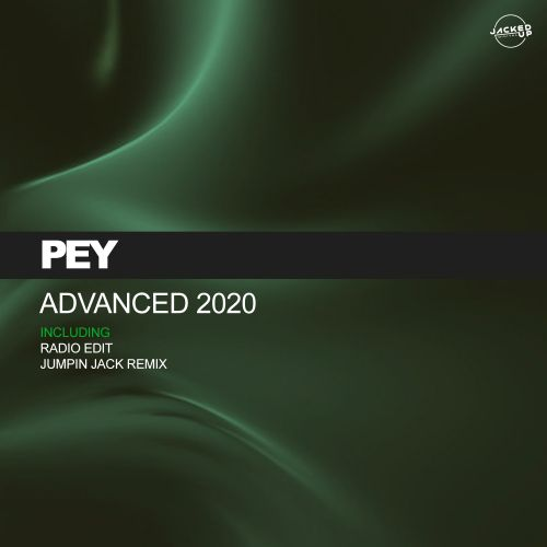 Pey - Advanced 2020 - Jacked Up Digital - 06:31 - 21.02.2020