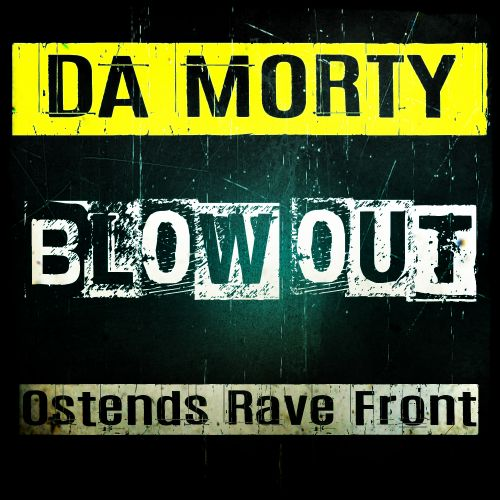 Da Morty - Blow Out - Ostends Rave Front - 04:37 - 02.02.2020