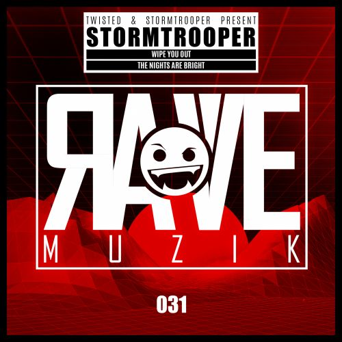 Stormtrooper - Wipe You Out - Rave Muzik - 06:40 - 21.02.2020