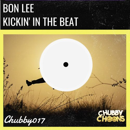Bon Lee - Kickin In The Beat - Chubby Choons - 02:50 - 17.02.2020