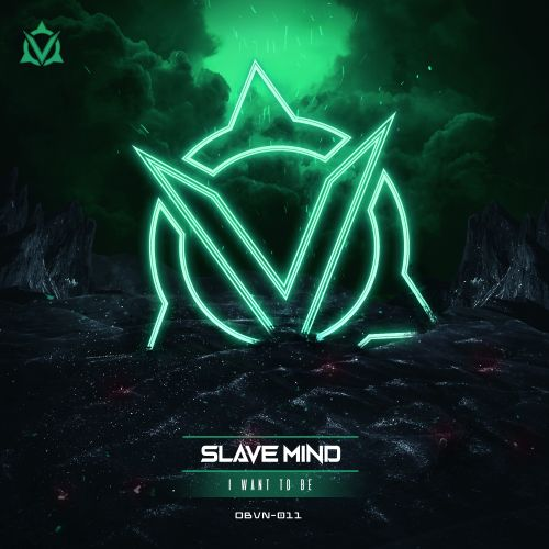 Slave Mind - I Want To Be - Oblivion Music - 04:30 - 17.02.2020