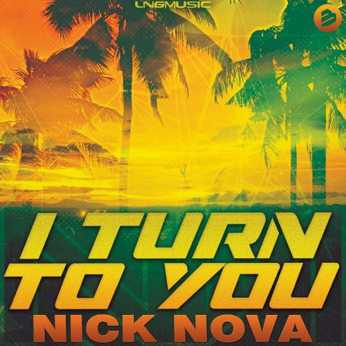 Nick Nova - I Turn to You - BIP Records - 03:30 - 21.02.2020