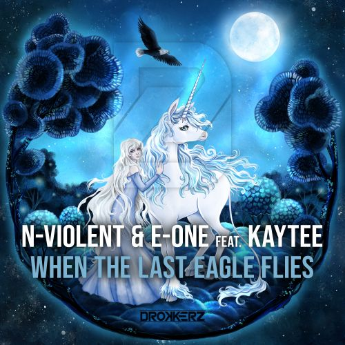 N-Violent & E-ONE Feat. Kaytee - When The Last Eagle Flies - DROKKERZ - 03:23 - 20.03.2020