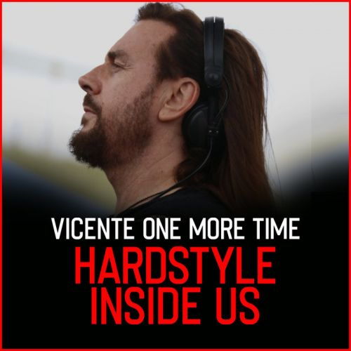 Vicente One More Time - Hardstyle Inside Us - MHM - 04:26 - 18.02.2020