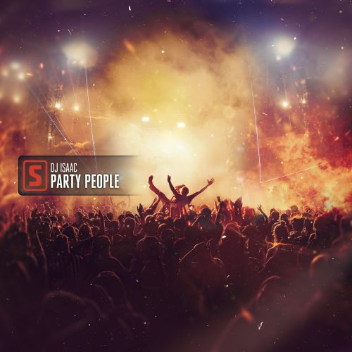DJ Isaac - Party People - Scantraxx - 04:03 - 06.02.2020