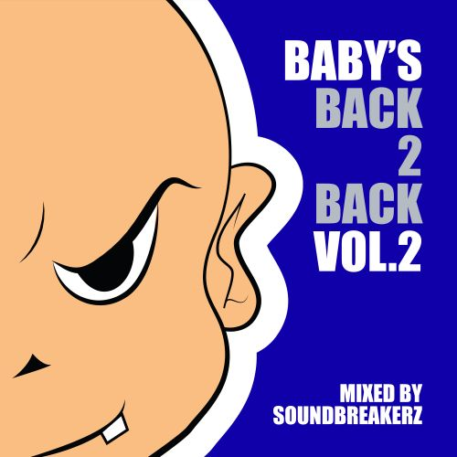 Soundbreakerz - Baby's Back 2 Back Volume 2 - Baby's Back - 01:17:16 - 06.02.2020