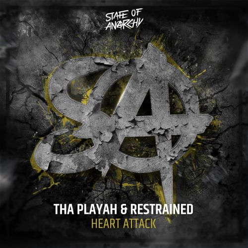 Tha Playah & Restrained - Heart Attack - State Of Anarchy - 04:03 - 12.03.2020