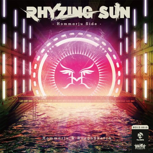 Roughsketch & Hommarju - Rhyzing Sun - THE NO1ZE - 05:46 - 28.02.2020