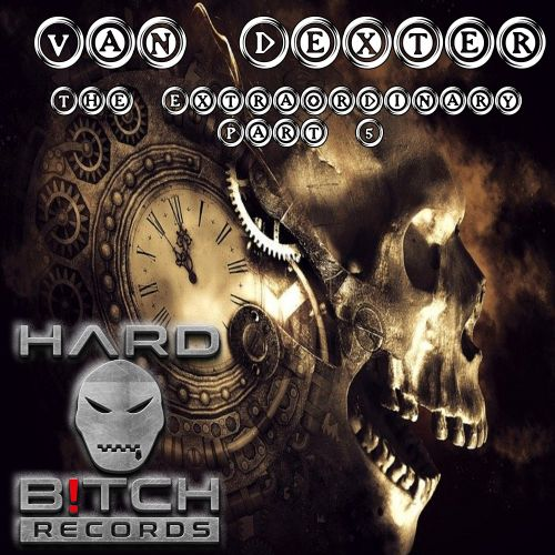 Van Dexter - My Fucking Issue - Hard B!tch Records - 04:40 - 02.03.2020