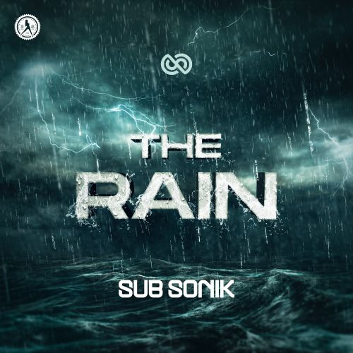 Sub Sonik - The Rain - Dirty Workz - 04:32 - 25.02.2020