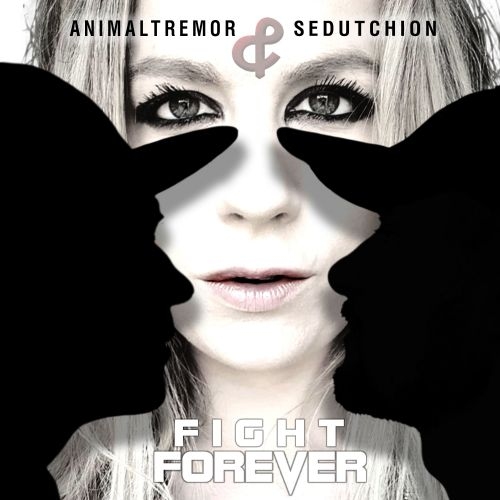 Animal Tremor, Sedutchion - Fight Forever - Project Chaos Records - 04:16 - 03.03.2020