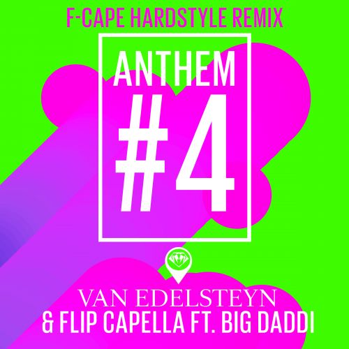 Van Edelsteyn & Flip Capella Ft. Big Daddi - Anthem #4 (F-Cape Hardstyle Remix) - ZYX Music GmbH & Co KG - 03:45 - 28.02.2020