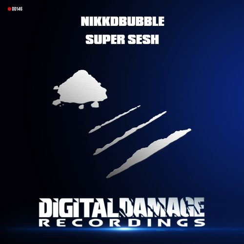 Nikkdbubble - Super Sesh - Digital Damage Recordings - 07:10 - 05.03.2020