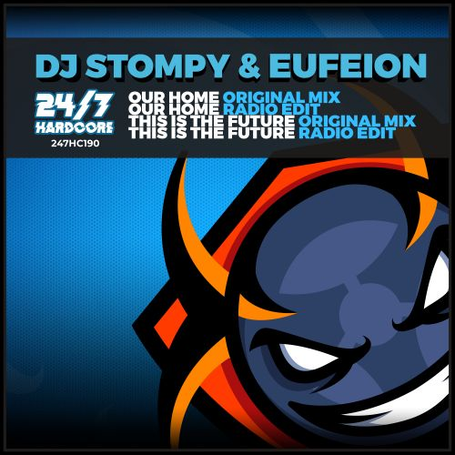 DJ Stompy & Eufeion - This Is The Future - 24/7 Hardcore - 04:04 - 06.03.2020