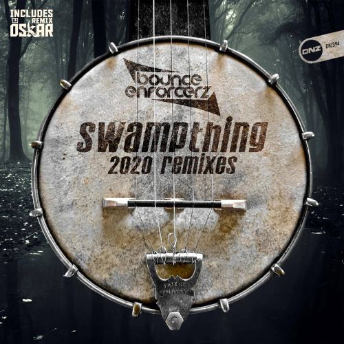 Bounce Enforcerz - Swampthing 2020 - DNZ Records - 05:56 - 03.03.2020