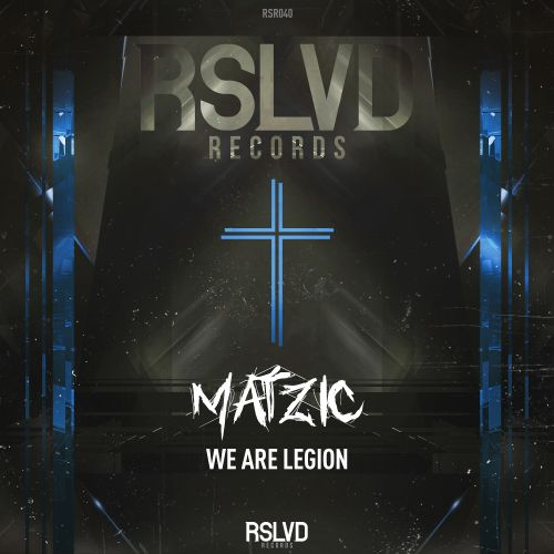Matzic - We Are Legion - RSLVD Records - 04:44 - 10.02.2020