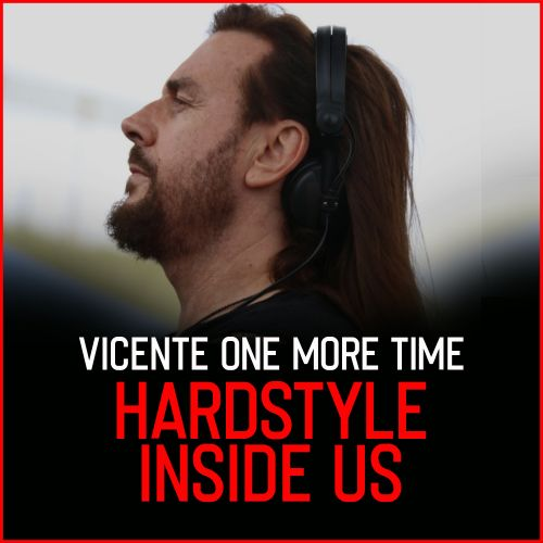 Vicente One More Time - HardStyle Inside Us - INWAR Records - 04:26 - 26.02.2020