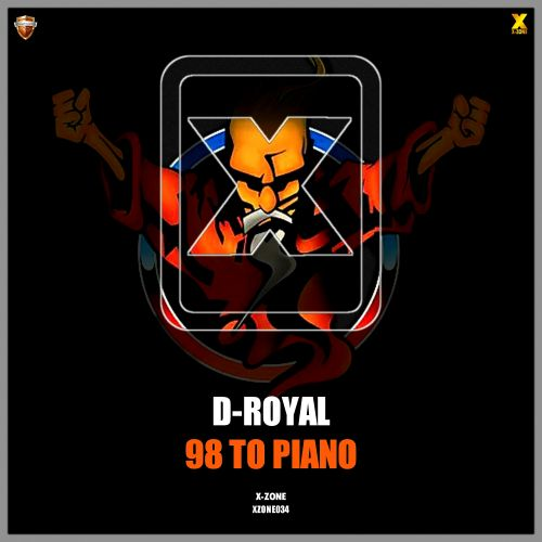 D-Royal - 98 To Piano - X-Zone - 03:33 - 06.03.2020