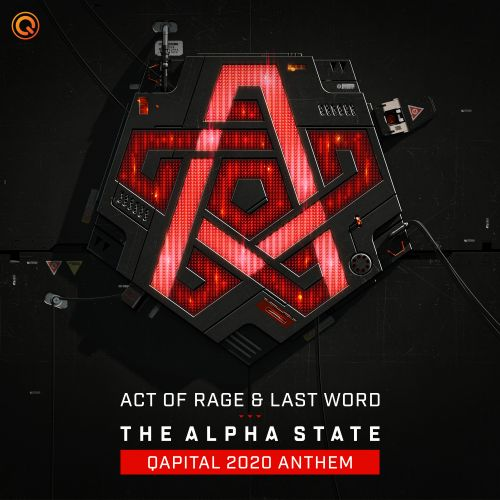 Act of Rage & Last Word - The Alpha State (QAPITAL 2020 Anthem) - Q-dance Records - 04:42 - 06.03.2020