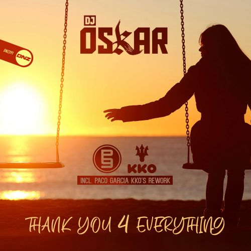 DJ Oskar - Thank You 4 Everything - DNZ Records - 06:35 - 12.02.2020