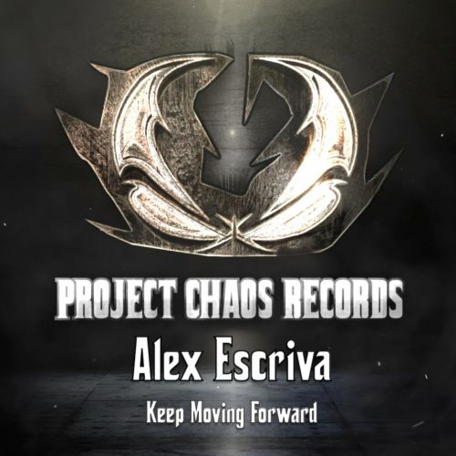 Alex Escrivá - Keep Moving Forward - Project Chaos Records - 04:59 - 11.02.2020
