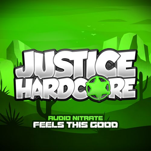 Audio Nitrate - Feels This Good - Justice Hardcore - 06:02 - 09.03.2020