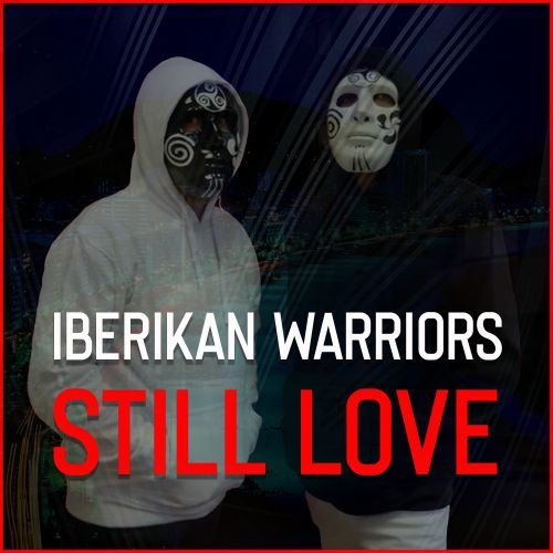 Iberikan Warriors - Still Love - INWAR Records - 02:51 - 02.03.2020
