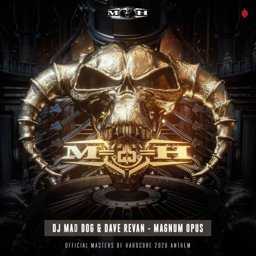 DJ Mad Dog and Dave Revan - Magnum Opus (Official Masters of Hardcore 2020 Anthem) - Masters of Hardcore - 05:31 - 04.03.2020