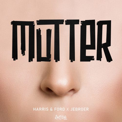 Harris & Ford and Jebroer - Mutter - ROQ \'N Rolla Music - 03:22 - 10.02.2020