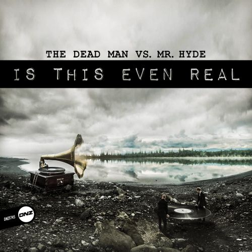 The Dead Man Vs. Mr. Hyde - Is This Even Real - DNZ Records - 05:27 - 11.03.2020