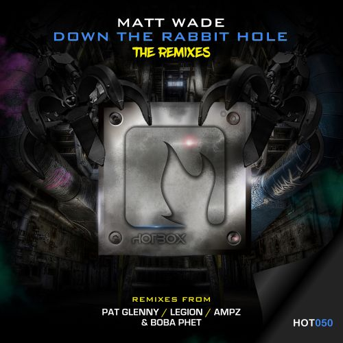 Matt Wade - Down The Rabbit Hole - Hot Box Digital - 08:13 - 13.03.2020