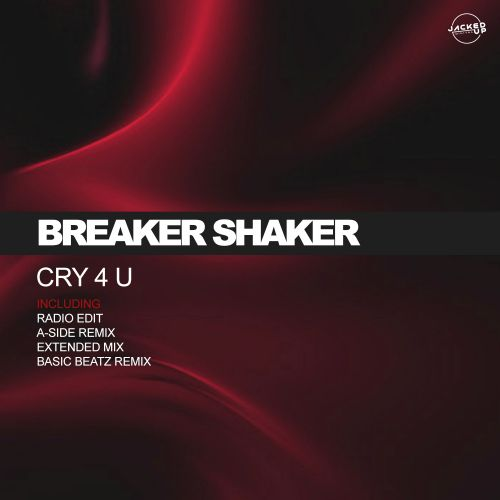 Breaker Shaker - Cry 4 U - Jacked Up Digital - 05:34 - 13.03.2020