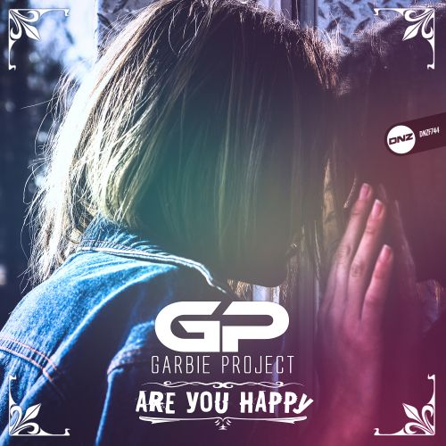 Garbie Project - Are You Happy - DNZ Records - 06:07 - 10.03.2020