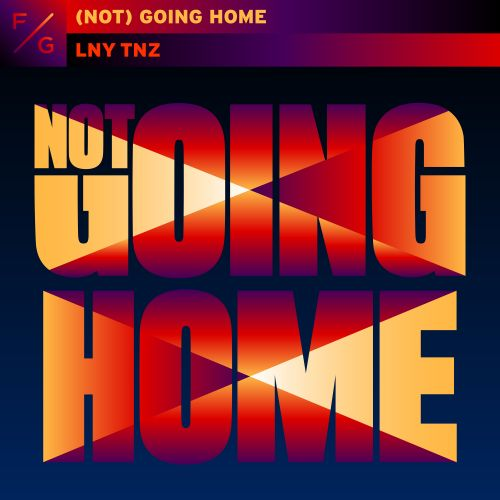 LNY TNZ - (Not) Going Home - FVCK GENRES - 02:38 - 19.03.2020