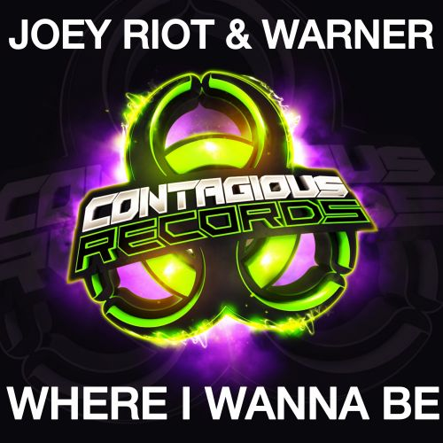 Joey Riot & Warner - Where I Wanna Be - Contagious Records - 04:44 - 16.03.2020
