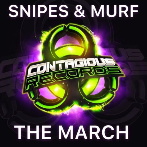 Snipes & Murf - The March - Contagious Records - 03:42 - 16.03.2020