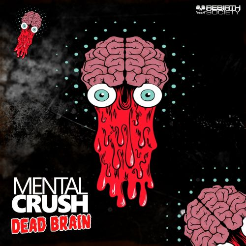 Mental Crush - Dead Brain - Rebirth Society - 05:44 - 16.03.2020