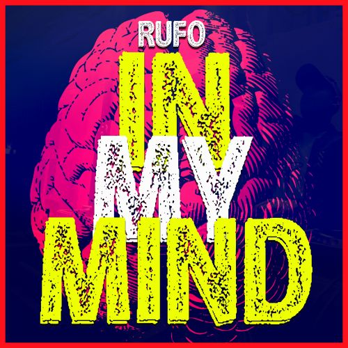 Rufo - In My Mind - INWAR Records - 02:47 - 08.03.2020