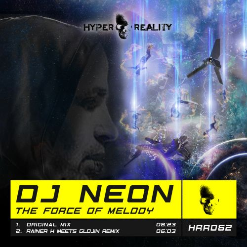 DJ Neon - The Force Of Melody - Hyper Reality Records - 06:03 - 14.02.2020